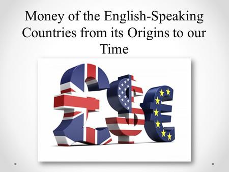Money of the English-Speaking Countries from its Origins to our Time.