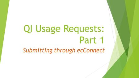 QI Usage Requests: Part 1 Submitting through ecConnect.