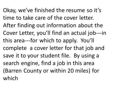 Okay, we've finished the resume so it's time to take care of the cover letter. After finding out information about the Cover Letter, you'll find an actual.