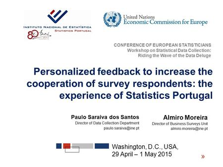 Almiro Moreira Director of Business Surveys Unit Washington, D.C., USA, 29 April – 1 May 2015 « Personalized feedback to increase.