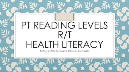 Pt Reading levels r/t health literacy