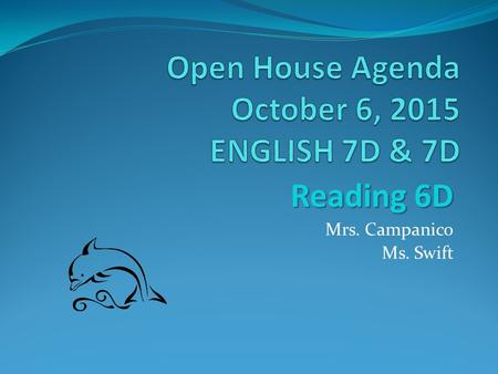 Reading 6D Mrs. Campanico Ms. Swift. Contact Information  Phone 702-799-0920 x3302 – Mrs.