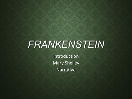 Introduction Mary Shelley Narrative