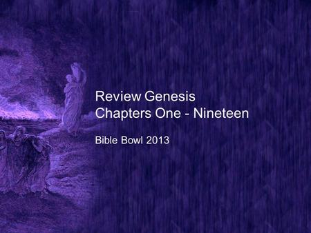 Review Genesis Chapters One - Nineteen Bible Bowl 2013.