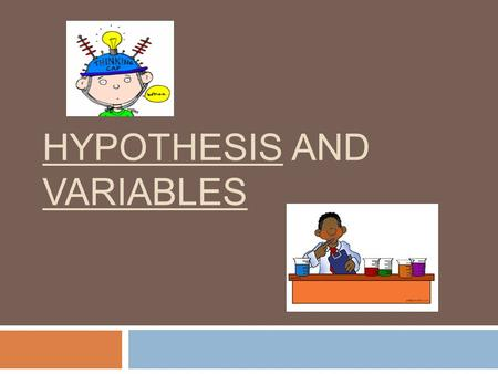 Hypothesis and Variables