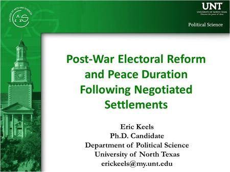 Political Science Eric Keels Ph.D. Candidate Department of Political Science University of North Texas Post-War Electoral Reform and.