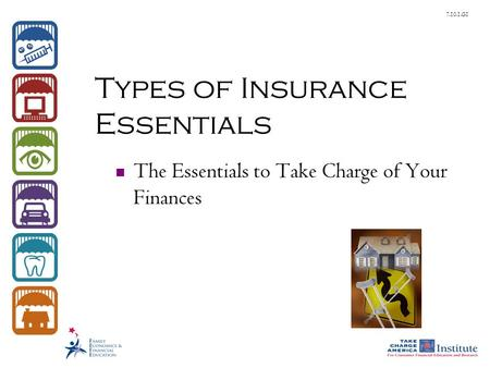 7.10.1.G1 Types of Insurance Essentials The Essentials to Take Charge of Your Finances.