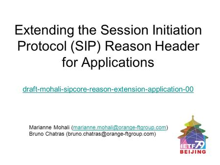 Extending the Session Initiation Protocol (SIP) Reason Header for Applications draft-mohali-sipcore-reason-extension-application-00 draft-mohali-sipcore-reason-extension-application-00.