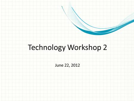 Technology Workshop 2 June 22, 2012. Extent of Technology Integration in Instruction by ABE Teachers.