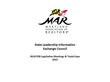 State Leadership Information Exchange Council REALTOR Legislative Meetings & Trade Expo 2015.