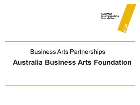 Business Arts Partnerships Australia Business Arts Foundation.
