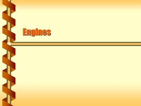 Engines. Second Law I  Real processes often make sense in only one direction in time.  The second law of thermodynamics states this: Heat flows naturally.