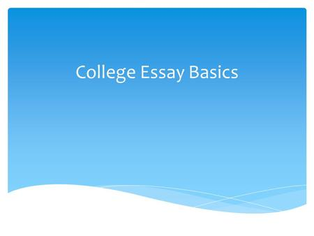 "College Essay Basics.  Your ""working thesis statement"" is in progress– you may revise it as your thinking changes  The thesis statement declares your."