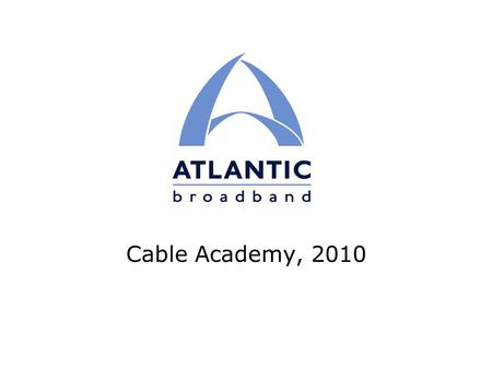 Cable Academy, 2010. 2 Agenda Macro Trends & Performance, 2007 – 2009 Recent Initiatives Q & A.