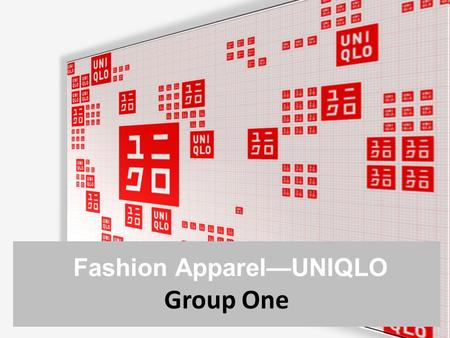 Fashion Apparel—UNIQLO Group One. Agenda STRENGTHS WEAKNESSES Company Background & Situation Research's Target Market Attributes of research Position.