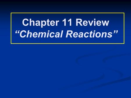 "Chapter 11 Review ""Chemical Reactions"". Balance: _Fe + _Cl 2 → _FeCl 3 In a combustion reaction, one of the reactants is ____."