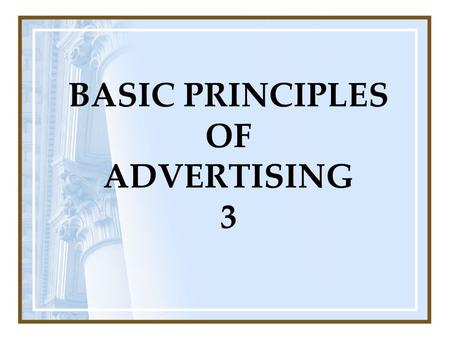 BASIC PRINCIPLES OF <strong>ADVERTISING</strong> 3. TARGETING CHILDREN Today's children are born into the technology era so they are used to all media and media <strong>products</strong>.