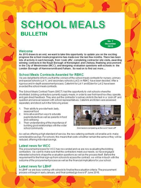Welcome As 2015 draws to an end, we want to take this opportunity to update you on the exciting progress the school meals programme has made over the last.