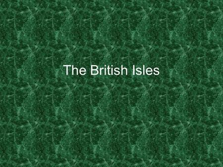The British Isles. The United Kingdom England.