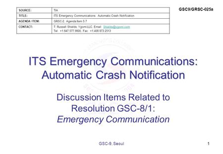 ITS Emergency Communications: Automatic Crash Notification Discussion Items Related to Resolution GSC-8/1: Emergency Communication 1GSC-9, Seoul SOURCE:TIA.