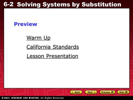 6-2 Solving Systems by Substitution Warm Up Warm Up Lesson Presentation Lesson Presentation California Standards California StandardsPreview.