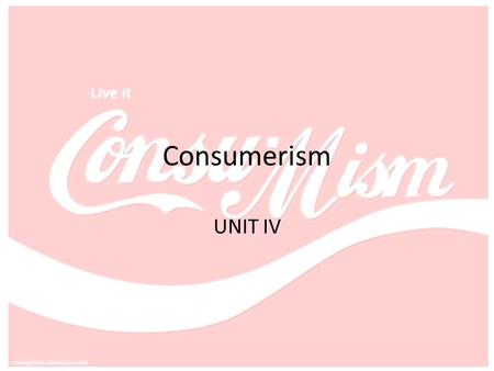 Consumerism UNIT IV. Disposable and Discretionary Income Consumer- a person or group who buys or uses goods and services to satisfy needs/want Disposable.