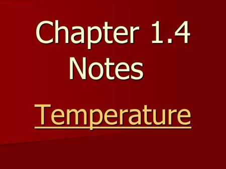Chapter 1.4 Notes Temperature. An object in motion is capable of doing work and contains energy. An object in motion is capable of doing work and contains.