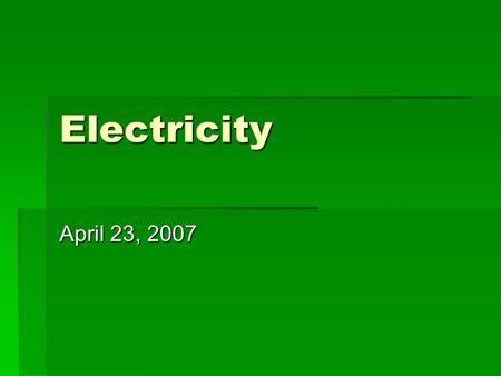 Electricity April 23, 2007. Applications of Electrostatics.