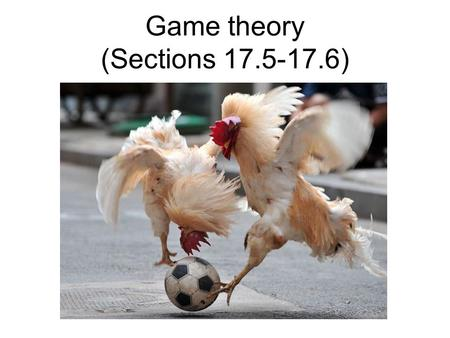 Game theory (Sections 17.5-17.6). Game theory Game theory deals with systems of interacting agents where the outcome for an agent depends on the actions.