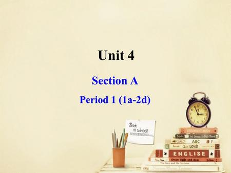 Unit 4 Section A Period 1 (1a-2d). What's in the house ?