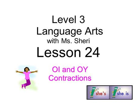 Level 3 Language Arts with Ms. Sheri Lesson 24 OI and OY Contractions.