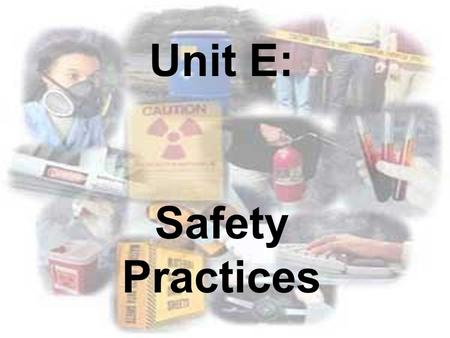 Unit E: Safety Practices. 2H05. Promote safety practices in a health care setting. Specific Objectives: 2H05.01- Apply body mechanics and client safety.