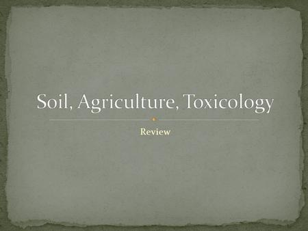 Review. Importance? Function How formed What factors influence formation and/or properties Particle size Which soil type is best for farming Qualities.