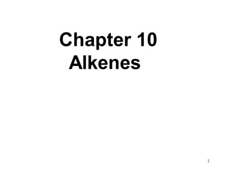 1 Chapter 10 Alkenes. 2 Introduction—Structure and Bonding.