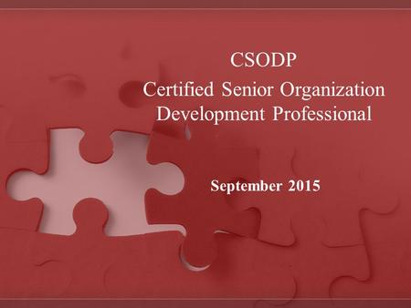 CSODP Certified Senior Organization Development Professional September 2015.