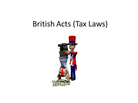 British Acts (Tax Laws). Sugar Act: 1764 This law raised the tax on luxury items such as wine, silk and molasses. Tax collectors were armed and searched.