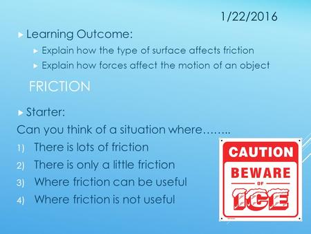 Friction 4/26/2017 Learning Outcome: Starter: