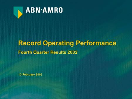 Record Operating Performance Fourth Quarter Results 2002 13 February 2003.