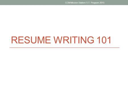 resume writing 101 ccm mission station fit program 2015