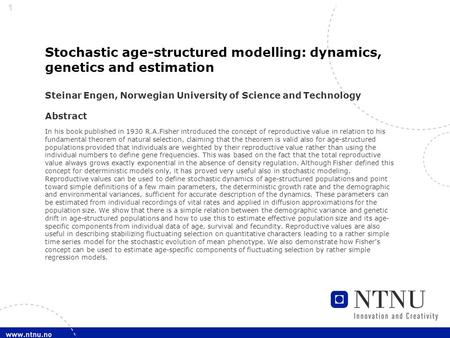 11 Stochastic age-structured modelling: dynamics, genetics and estimation Steinar Engen, Norwegian University of Science and Technology Abstract In his.