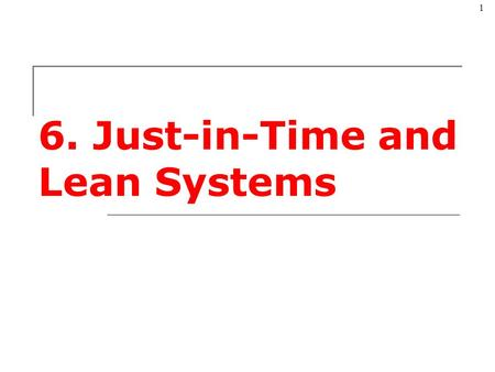 © The McGraw-Hill Companies, Inc., 2004 1 6. Just-in-Time and Lean Systems.