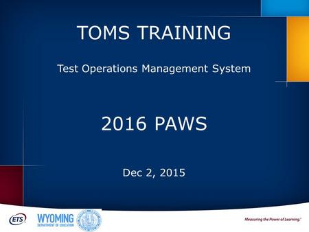 TOMS TRAINING Test Operations Management System 2016 PAWS Dec 2, 2015.