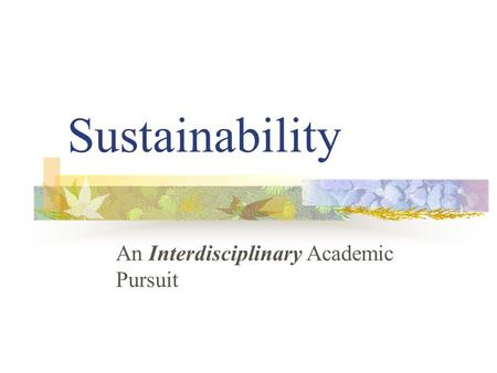 Sustainability An Interdisciplinary Academic Pursuit.