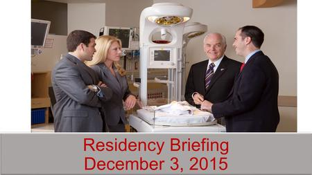 Residency Briefing December 3, 2015. Deliverables Residency Plan – tied to competency assessment Environmental Analysis Paper External Environment Internal.