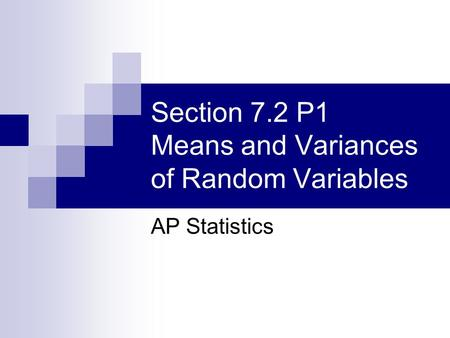 Section 7.2 P1 Means and Variances of Random Variables AP Statistics.