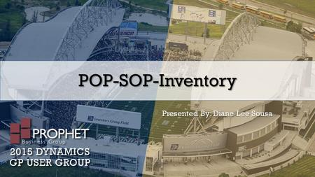 POP-SOP-Inventory Presented By: Diane Lee Sousa. POP-SOP-Inventory Agenda OverviewInventoryRequisitions' Purchase orders Sales Order Processing.