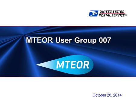 ® MTEOR User Group 007 October 28, 2014. 2 Agenda  Fall Mailing Season Update  MTEOR Local Mailer Launch Update  MTESC Mailer Inventory Report Compliance.