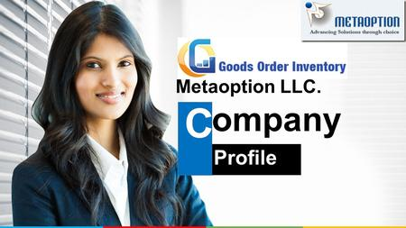 "Profile C ompany Metaoption LLC.. ""MetaOption"" is a global information technology Company which provides IT services to clients globally. We provide end-to-end."
