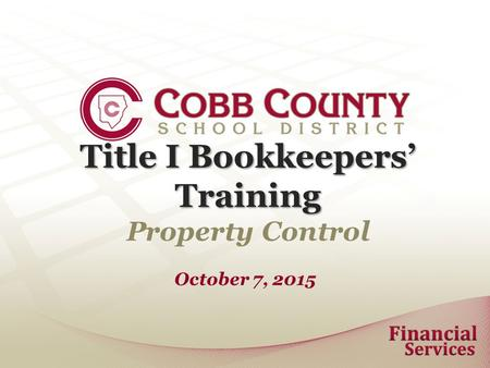 Title I Bookkeepers' Training Property Control October 7, 2015.