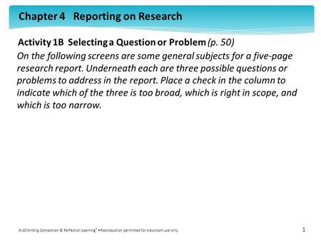 Chapter 4 Reporting on Research 9-10 Writing Companion © Perfection Learning ® Reproduction permitted for classroom use only. 1 On the following screens.